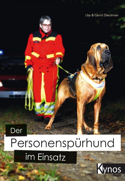 Der Personenspürhund im Einsatz Autoren Dieckman
